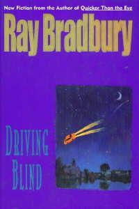 Driving Blind by Ray Bradbury